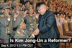 Is Kim Jong-Un a Reformer?