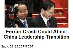 Ferrari Crash Could Affect China Leadership Transition