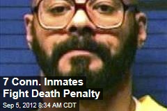 7 Conn. Inmates Fight Death Penalty