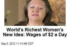 World's Richest Woman's New Idea: Wages of $2 a Day
