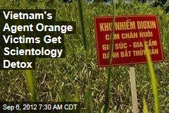 Vietnam's Agent Orange Victims Get Scientology Detox