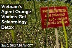 Vietnam's Agent Orange Victims Get Scientology Detox