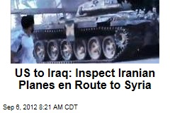 US to Iraq: Inspect Iranian Planes en Route to Syria