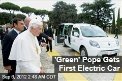 'Green' Pope Gets First Electric Car