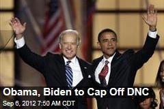 Obama, Biden to Cap Off DNC