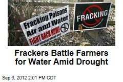 Frackers Battle Farmers for Water Amid Drought