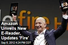Amazon Unveils New E-Reader, Updates 'Fire'