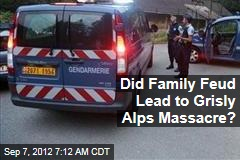 Did Family Feud Lead to Grisly Alps Massacre?