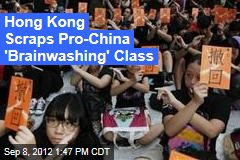 Hong Kong Ditches Pro-China 'Brainwashing' Class