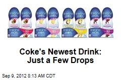 Coke's Newest Drink: Just a Few Drops