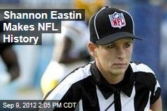 Shannon Eastin Makes NFL History
