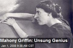 Mahony Griffin: Unsung Genius