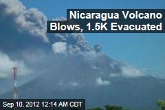 Nicaragua Volcano Blows, 1,500 Evacuated