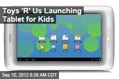 Toys 'R' Us Launching Tablet for Kids