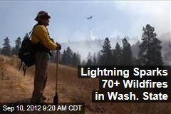 Lightning Sparks 70+ Wildfires in Wash. State