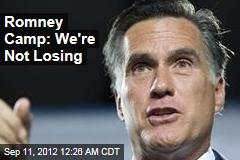 Romney Camp: We're Not Losing