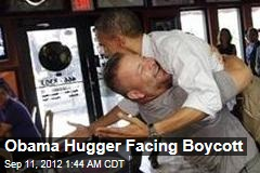 Obama Hugger Facing Boycott