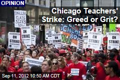 Chicago Teachers' Strike: Greed or Grit?