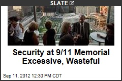 Security at 9/11 Memorial Excessive, Wasteful