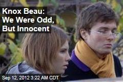 Knox Beau: We Were Odd, But Innocent