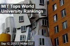 MIT Tops World University Rankings