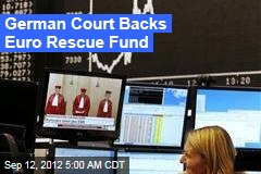 German Court Backs Euro Rescue Fund