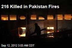 216 Killed in Pakistan Fires