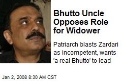 Bhutto Uncle Opposes Role for Widower