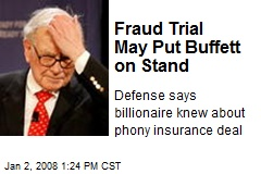 Fraud Trial May Put Buffett on Stand