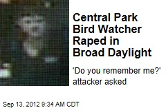 Central Park Bird Watcher Raped in Broad Daylight