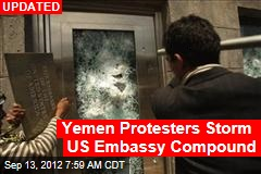 Yemen Protesters Storm US Embassy Compound