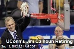 UConn's Jim Calhoun Retiring