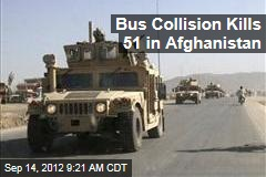 Bus Collision Kills 51 in Afghanistan