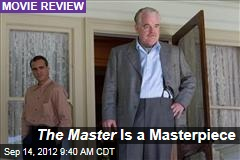 The Master Is a Masterpiece