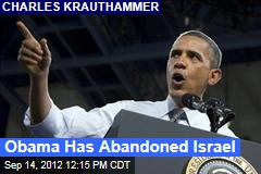 Obama Has Abandoned Israel