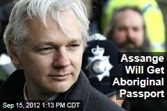 Assange Will Get Aboriginal Passport