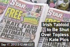 Irish Tabloid to be Shut Over Topless Kate Pics