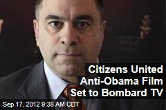 Citizens United Anti-Obama Film Set to Bombard TV