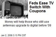 Feds Ease TV Switch With Coupons