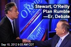 Stewart, O'Reilly Plan Rumble —Er, Debate