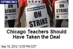 Chicago Teachers Should Have Taken the Deal