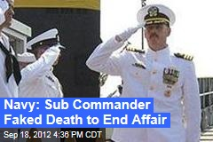 Navy: Submarine Chief Faked Death to End Affair