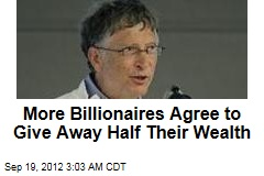 More Billionaires Agree to Give Away Half Their Wealth