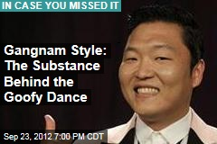 Gangnam Style: The Substance Behind the Goofy Dance