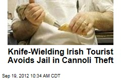 Knife-Wielding Irish Tourist Avoids Jail in Cannoli Theft