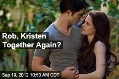 Rob, Kristen Together Again?