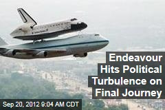 Endeavour Hits Political Turbulence on Final Journey