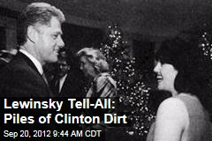 Lewinsky Tell-All: Piles of Clinton Dirt
