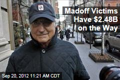 Madoff Victims Have $2.48B on the Way