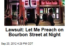 Lawsuit: Let Me Preach on Bourbon Street at Night